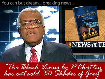 Breaking News: The Black Venus out sells 50 Shades of Grey
